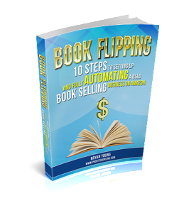 Book Flipping: 10 Steps to Setting Up and Fully Automating a Used Book Selling Business on Amazon.